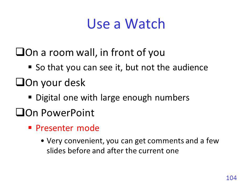 Use a Watch On a room wall, in front of you On your desk On PowerPoint