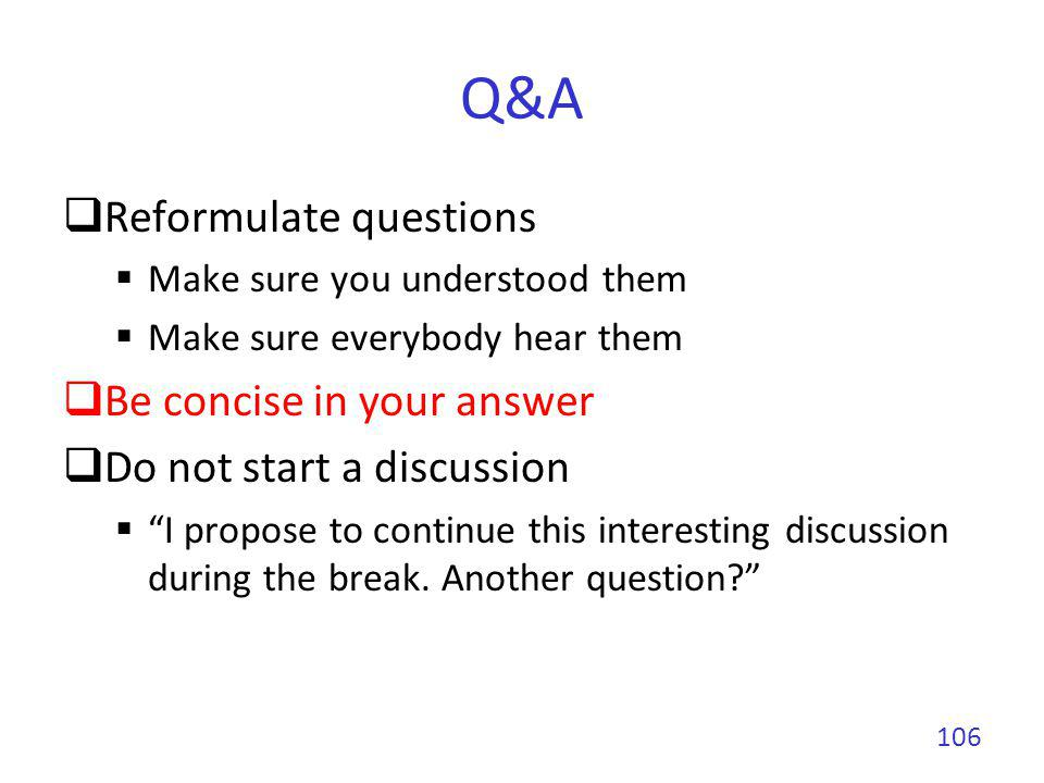 Q&A Reformulate questions Be concise in your answer
