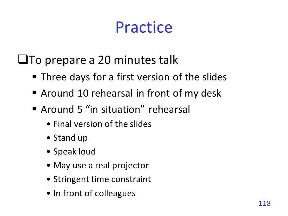 Practice To prepare a 20 minutes talk