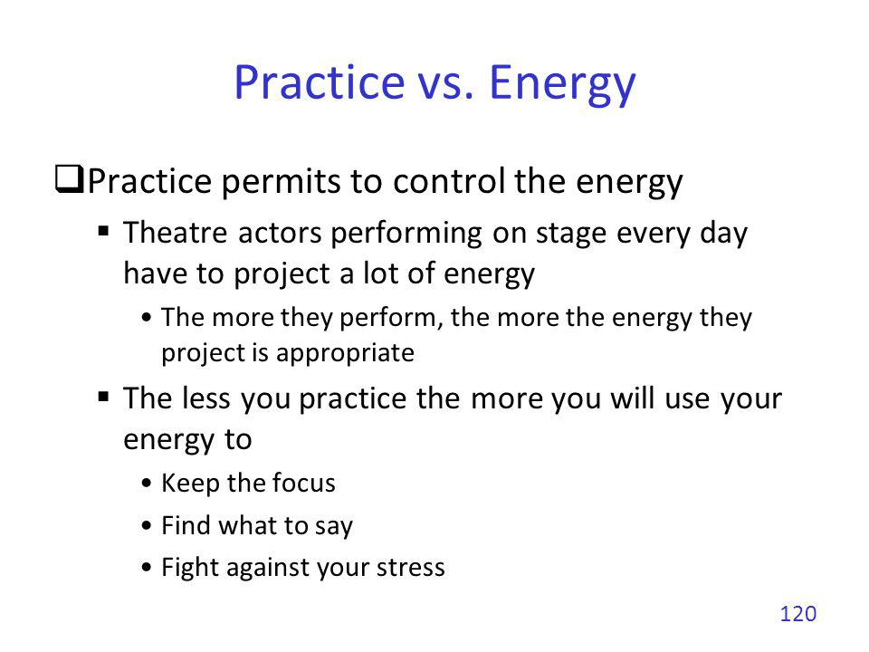 Practice vs. Energy Practice permits to control the energy