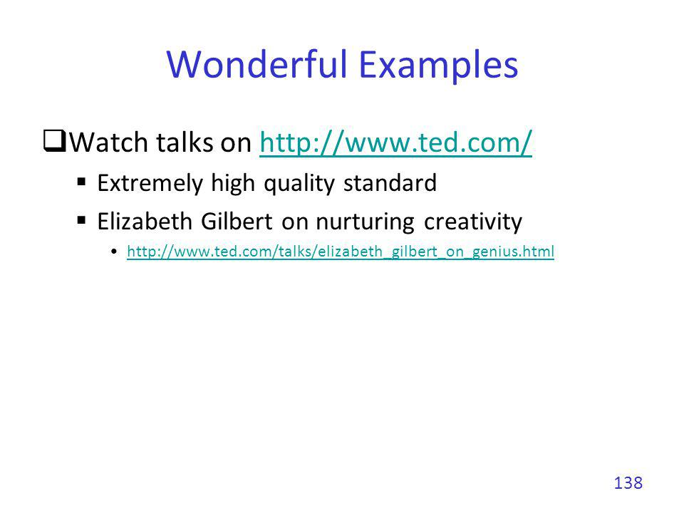 Wonderful Examples Watch talks on http://www.ted.com/