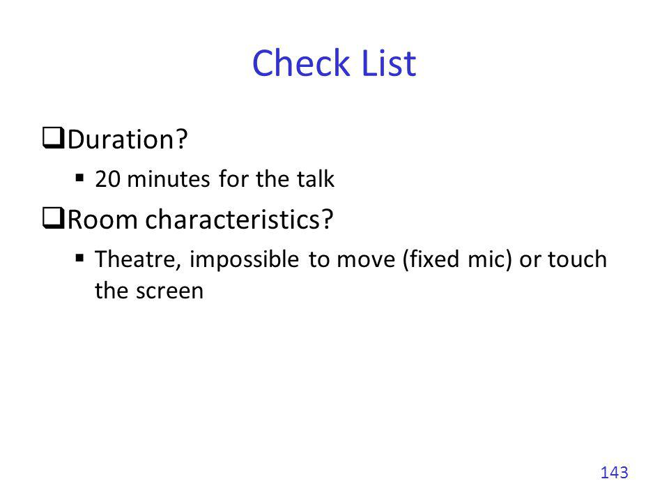 Check List Duration Room characteristics 20 minutes for the talk