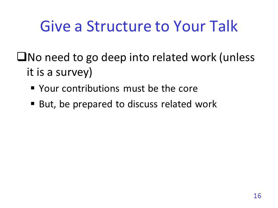 Give a Structure to Your Talk