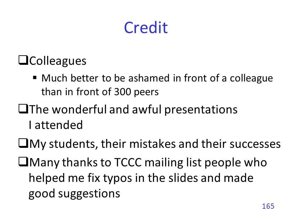 Credit Colleagues The wonderful and awful presentations I attended