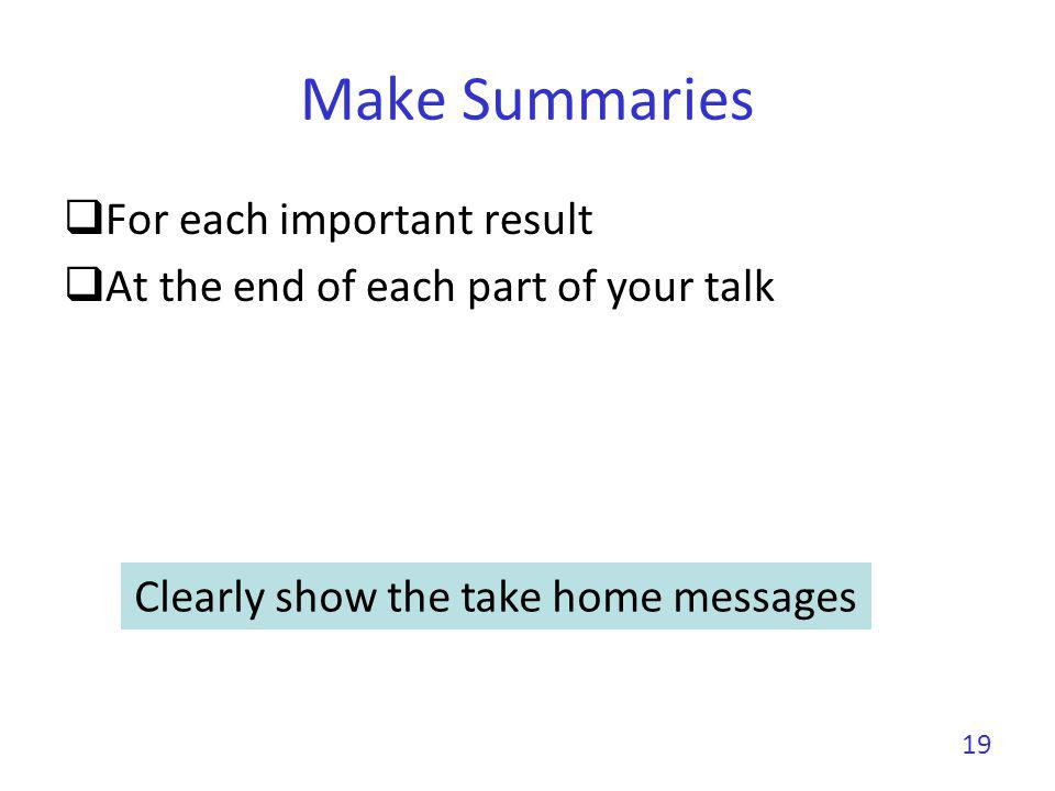 Clearly show the take home messages
