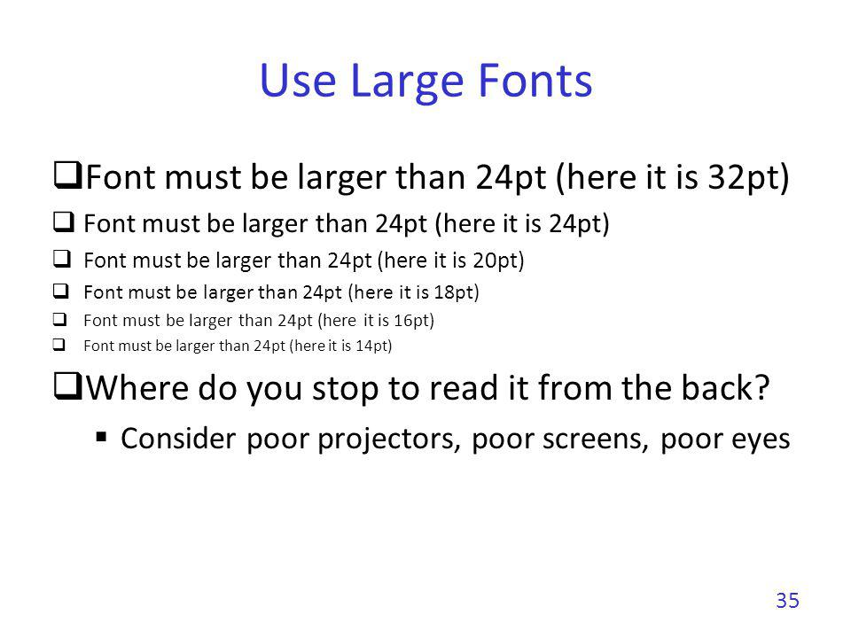 Use Large Fonts Font must be larger than 24pt (here it is 32pt)