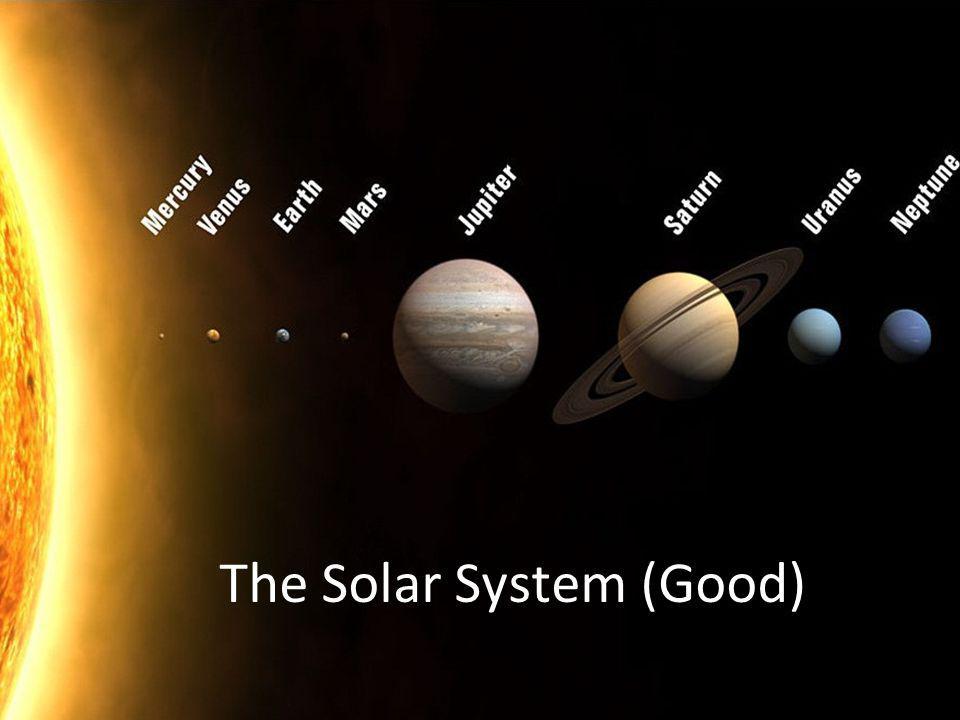 The Solar System (Good)