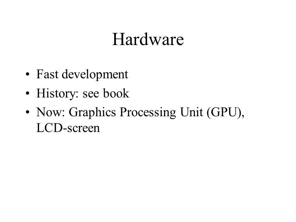 Hardware Fast development History: see book