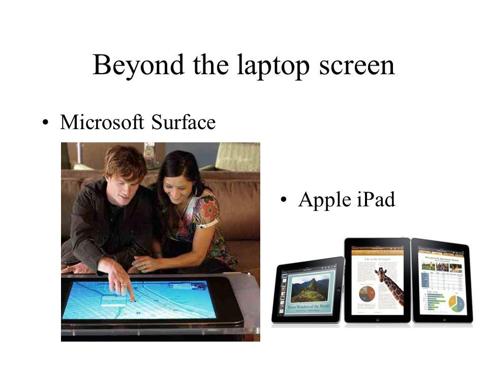Beyond the laptop screen