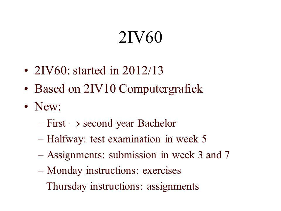 2IV60 2IV60: started in 2012/13 Based on 2IV10 Computergrafiek New: