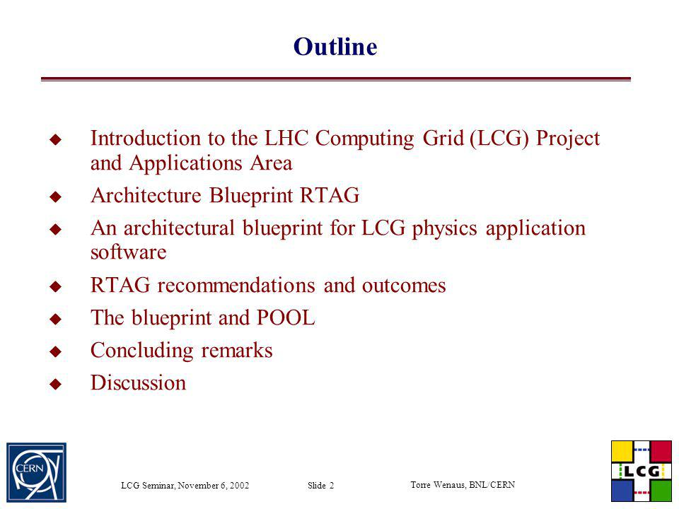 Outline Introduction to the LHC Computing Grid (LCG) Project and Applications Area. Architecture Blueprint RTAG.