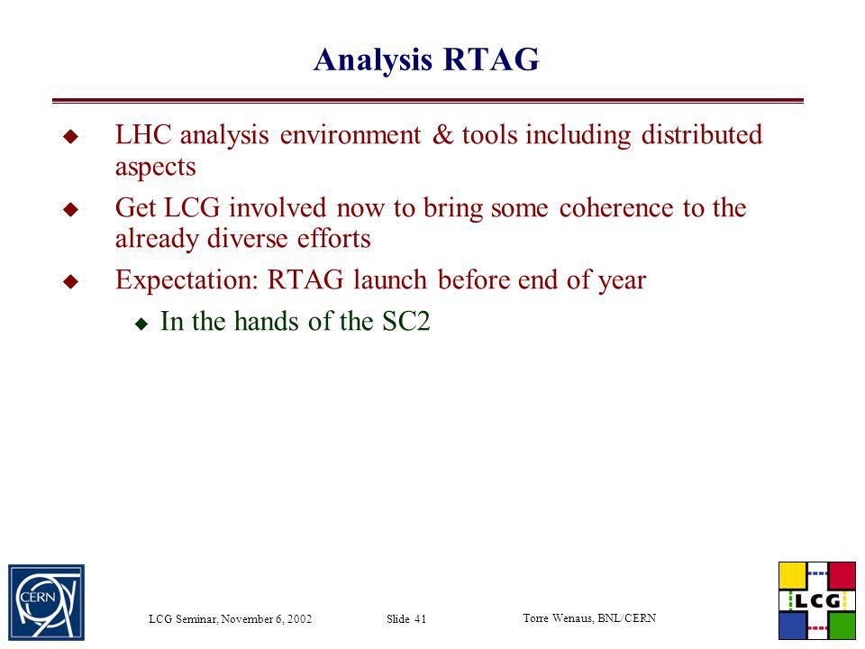Analysis RTAG LHC analysis environment & tools including distributed aspects.