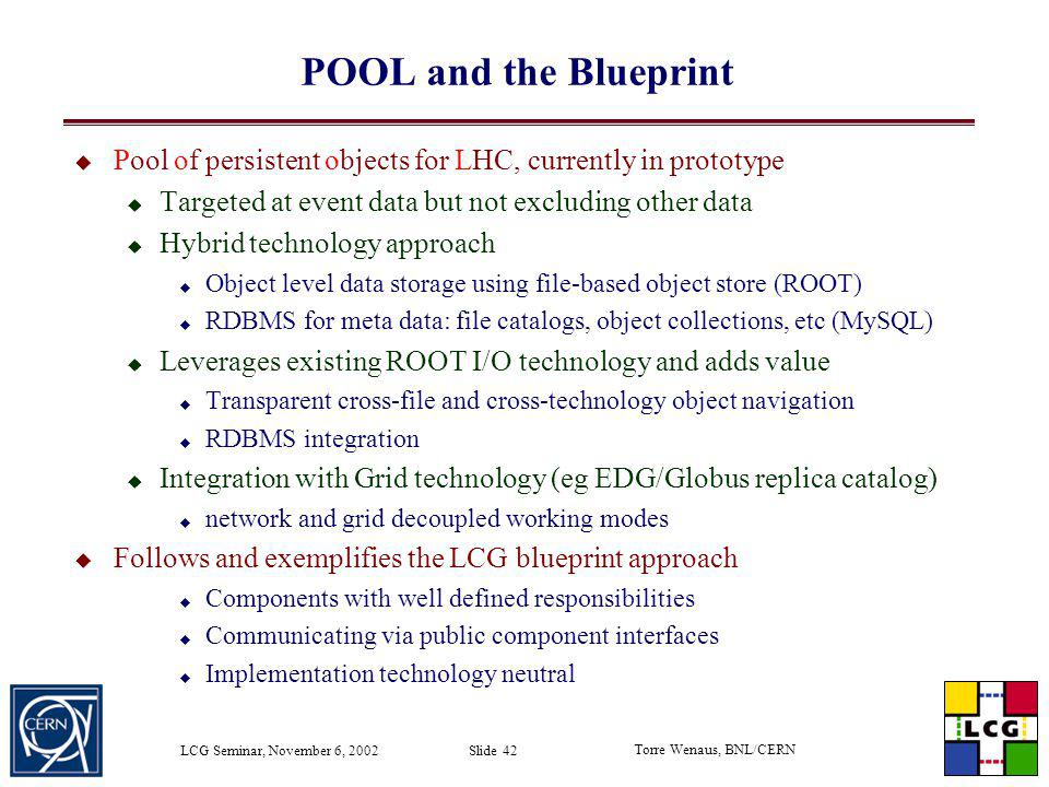 POOL and the Blueprint Pool of persistent objects for LHC, currently in prototype. Targeted at event data but not excluding other data.