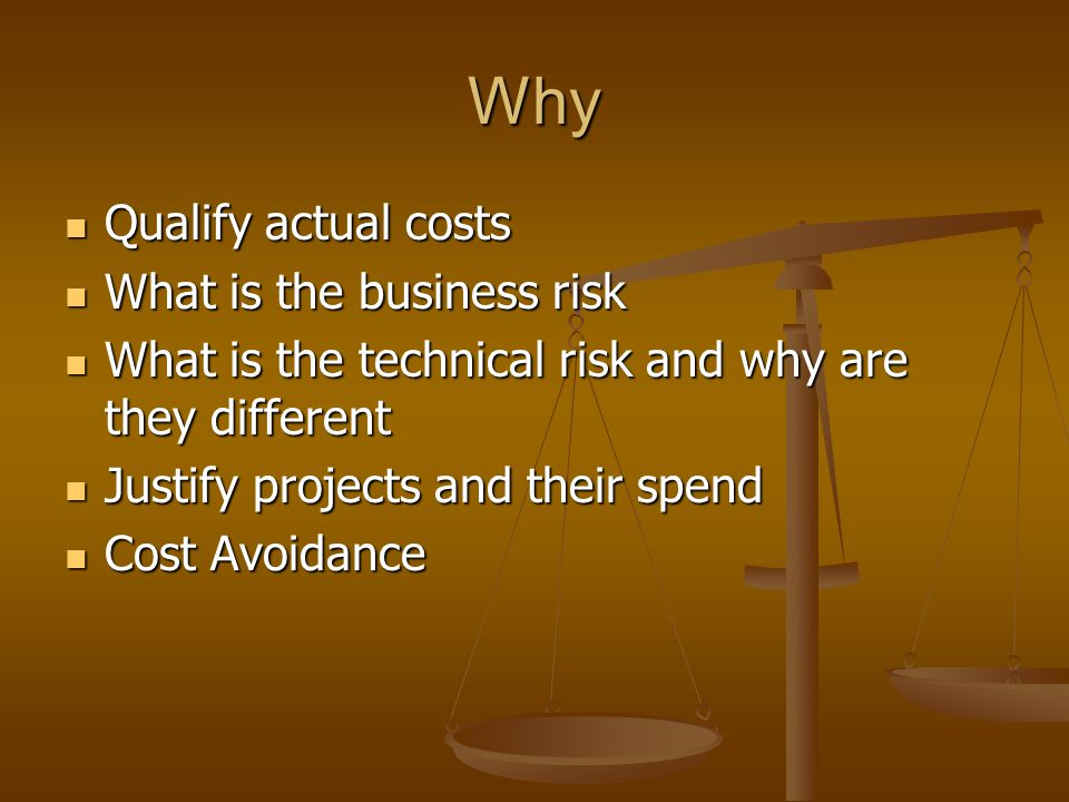 Why Qualify actual costs What is the business risk