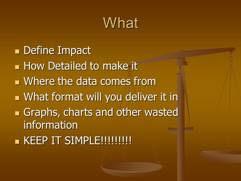 What Define Impact How Detailed to make it Where the data comes from