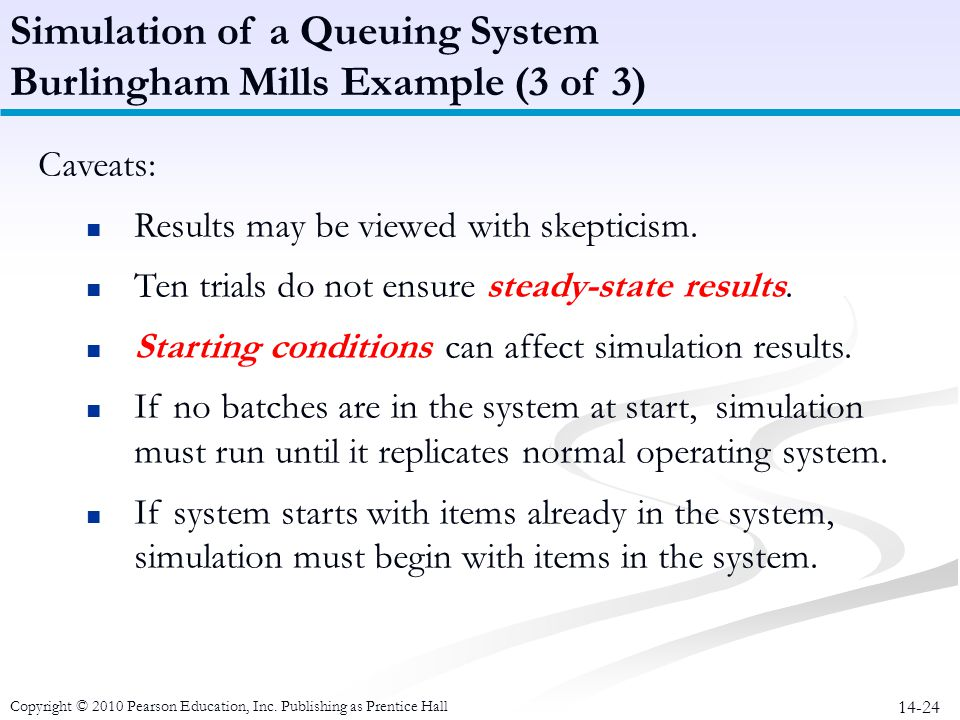 Simulation of a Queuing System Burlingham Mills Example (3 of 3)