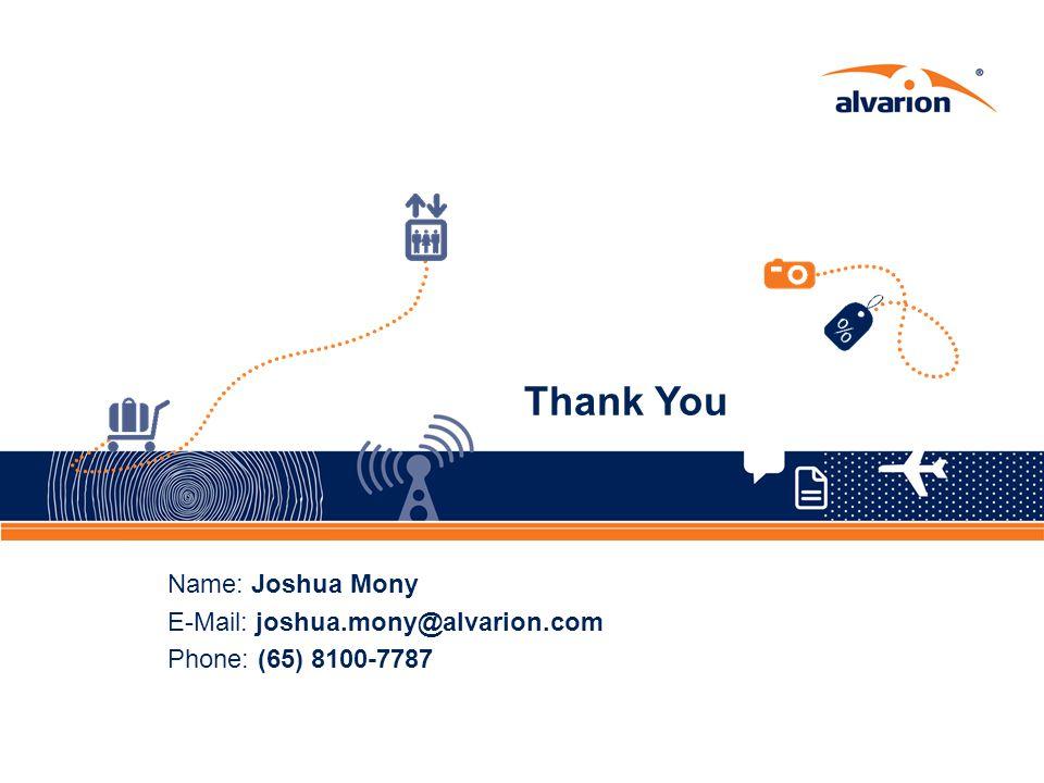 Thank You Name: Joshua Mony E-Mail: joshua.mony@alvarion.com