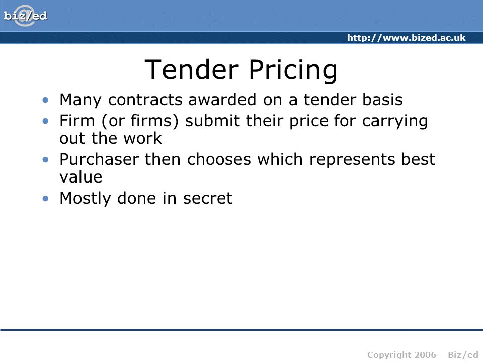 Tender Pricing Many contracts awarded on a tender basis