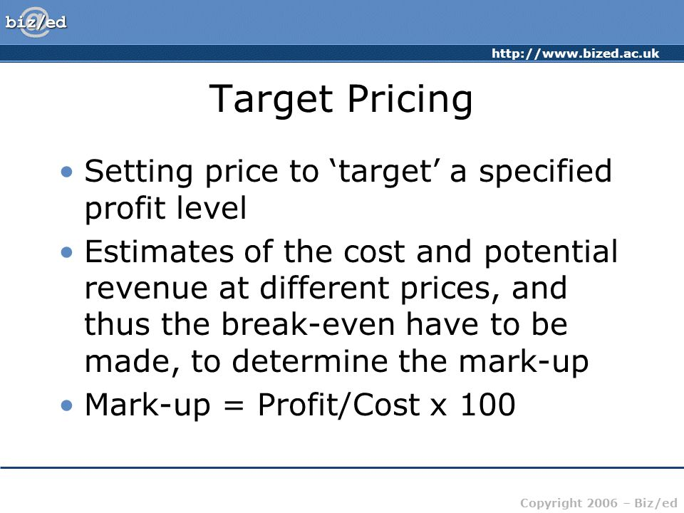 Target Pricing Setting price to 'target' a specified profit level