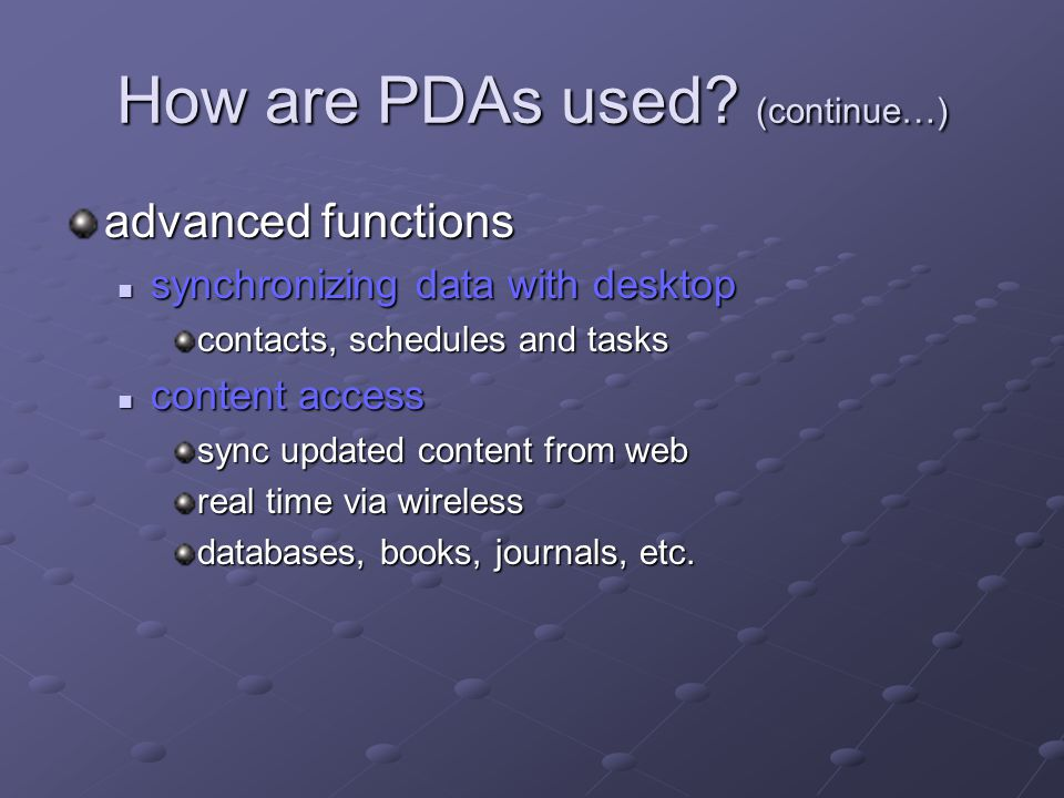 How are PDAs used (continue…)