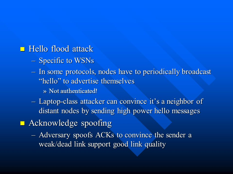 Hello flood attack Acknowledge spoofing Specific to WSNs