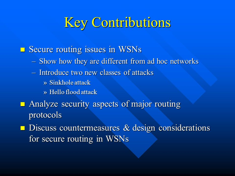 Key Contributions Secure routing issues in WSNs