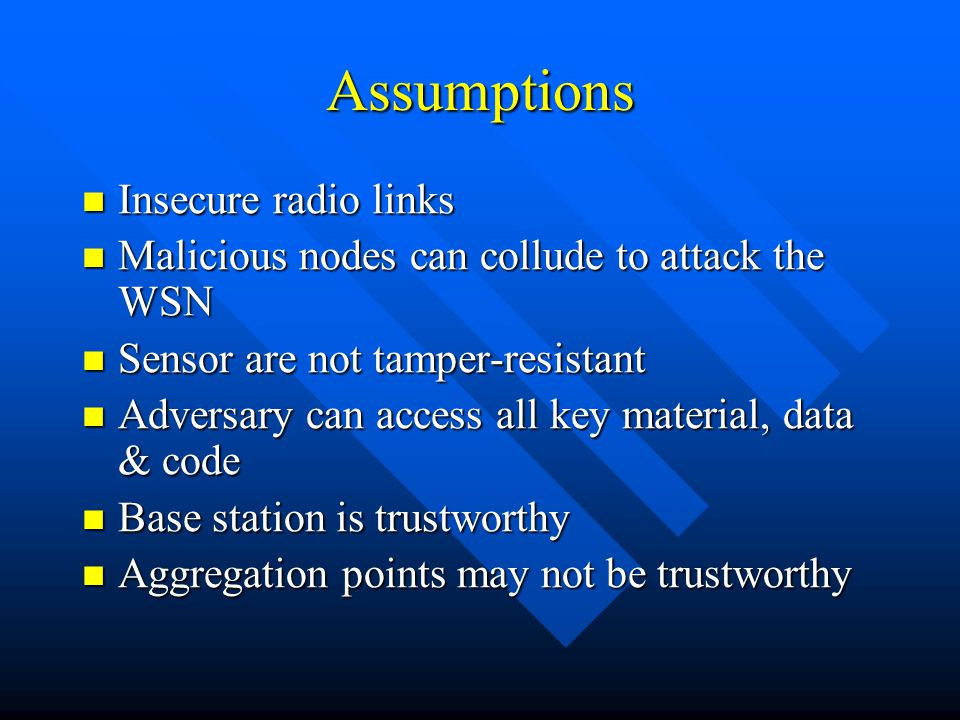 Assumptions Insecure radio links