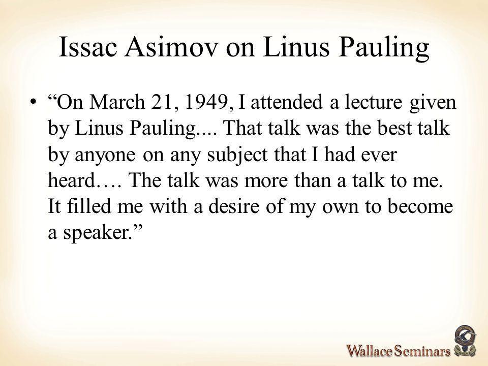 Issac Asimov on Linus Pauling