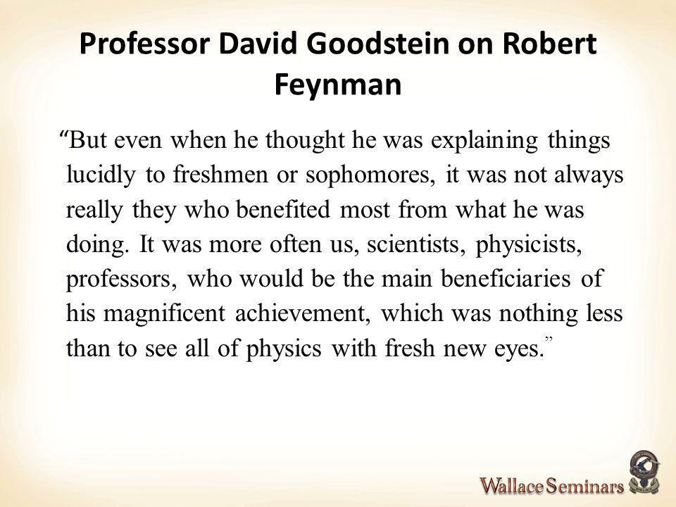 Professor David Goodstein on Robert Feynman
