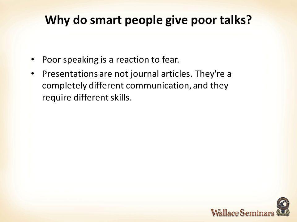 Why do smart people give poor talks