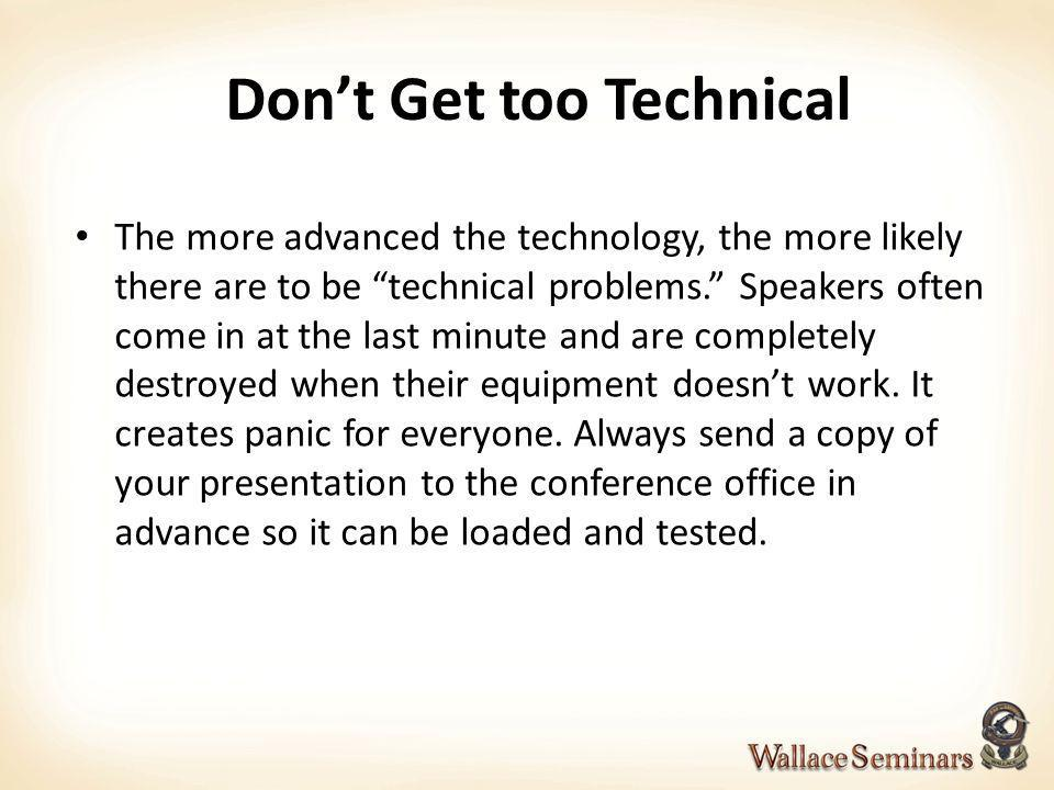 Don't Get too Technical