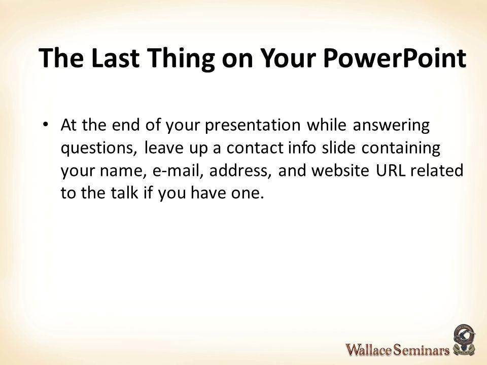 The Last Thing on Your PowerPoint