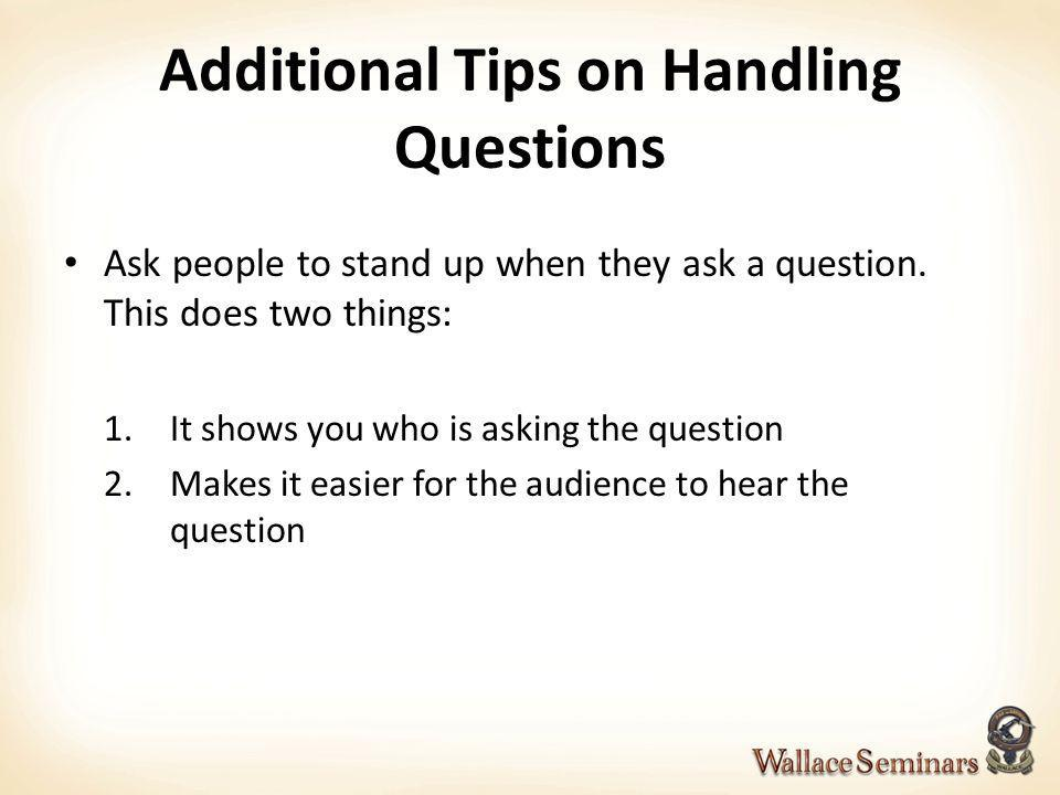 Additional Tips on Handling Questions