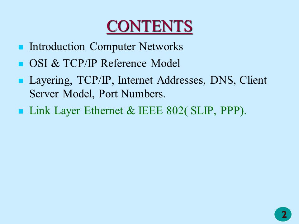 CONTENTS Introduction Computer Networks OSI & TCP/IP Reference Model