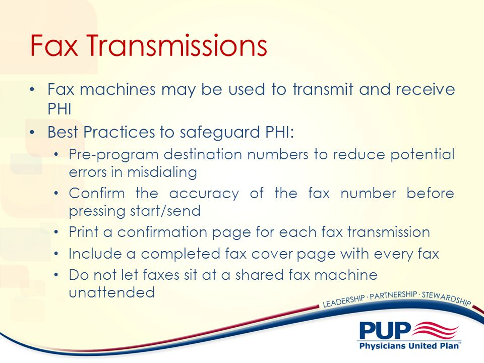 Fax Transmissions Fax machines may be used to transmit and receive PHI