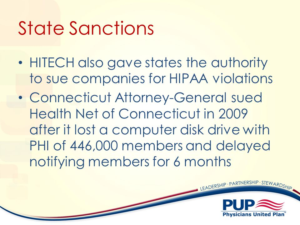 State Sanctions HITECH also gave states the authority to sue companies for HIPAA violations.