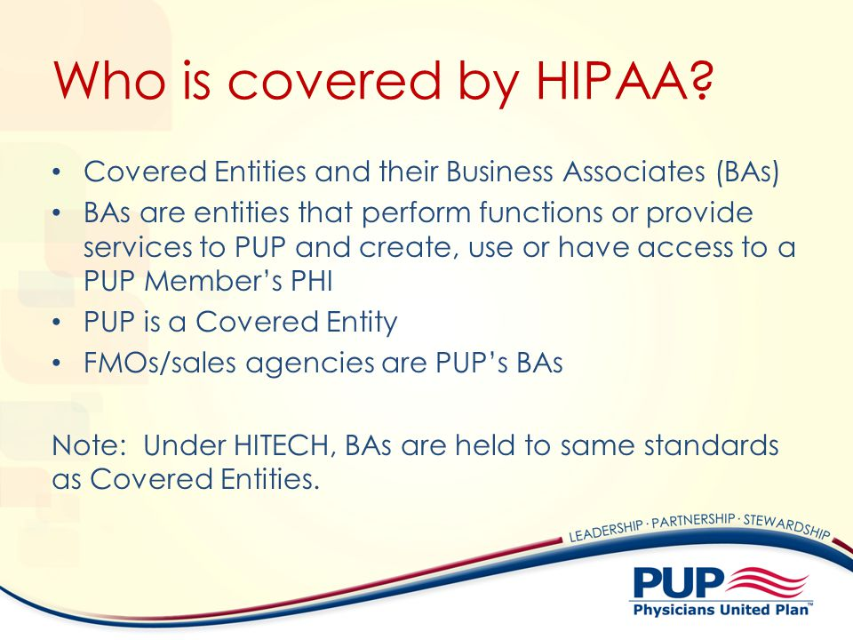 Who is covered by HIPAA Covered Entities and their Business Associates (BAs)