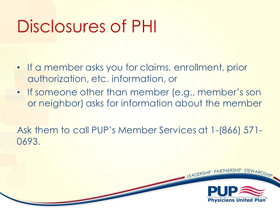Disclosures of PHI If a member asks you for claims, enrollment, prior authorization, etc. information, or.