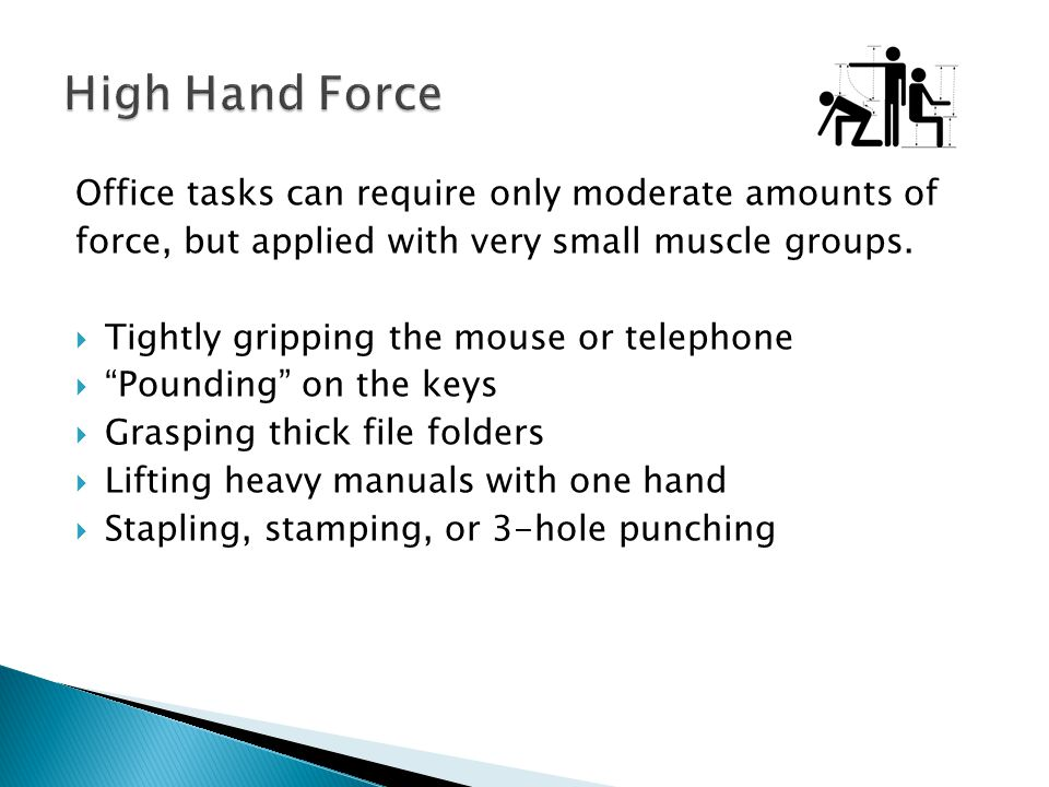High Hand Force Office tasks can require only moderate amounts of