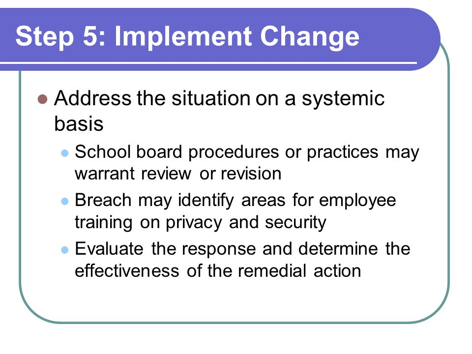 Step 5: Implement Change