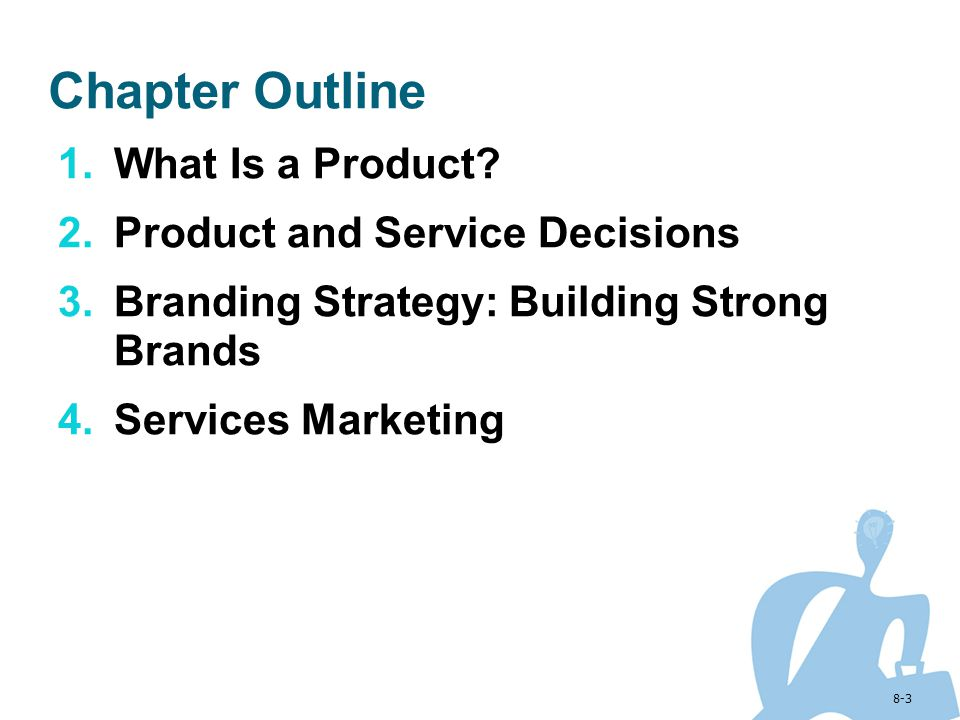 Chapter Outline What Is a Product Product and Service Decisions