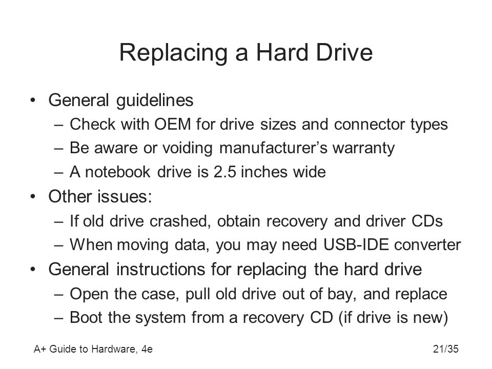 Replacing a Hard Drive General guidelines Other issues: