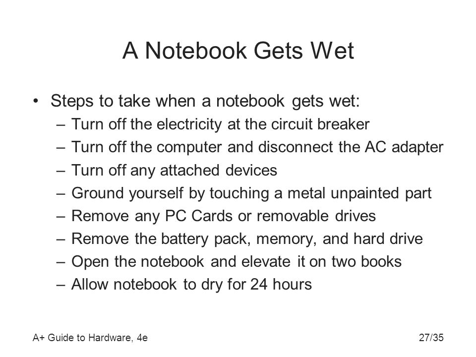 A Notebook Gets Wet Steps to take when a notebook gets wet: