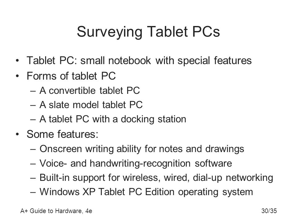 Surveying Tablet PCs Tablet PC: small notebook with special features