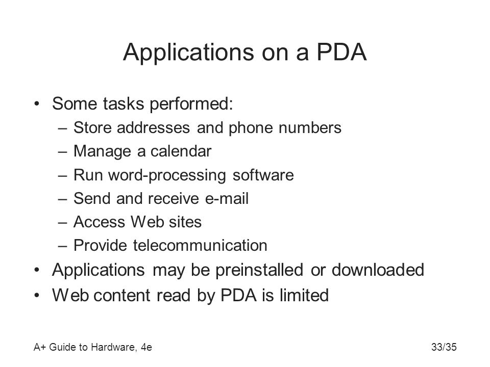 Applications on a PDA Some tasks performed: