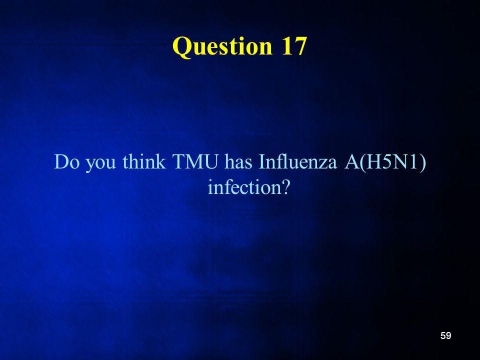 Do you think TMU has Influenza A(H5N1) infection