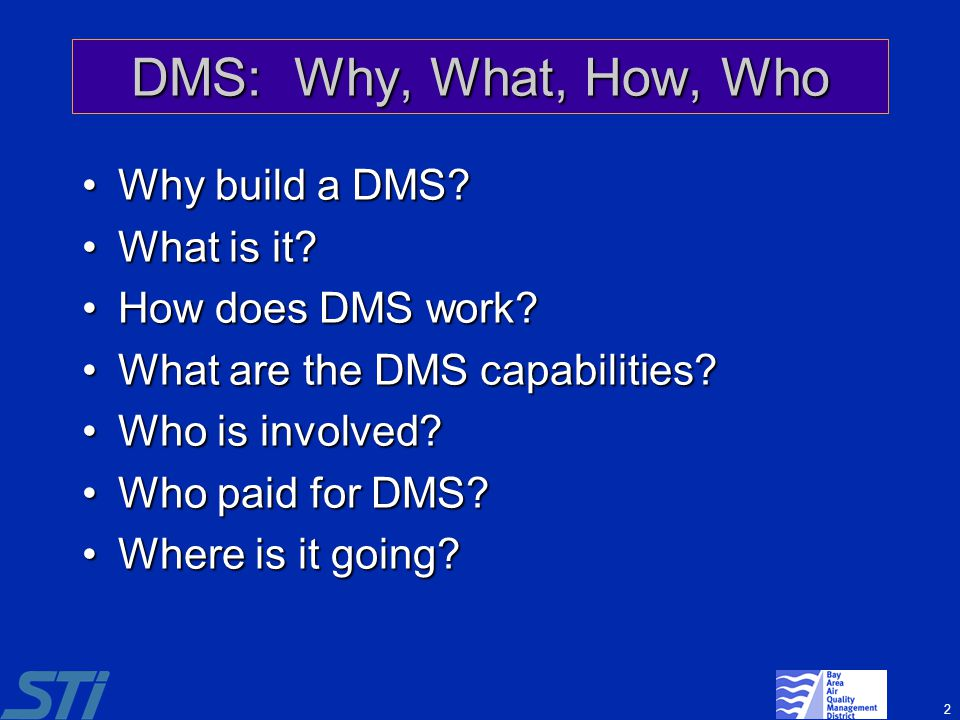 DMS: Why, What, How, Who Why build a DMS What is it