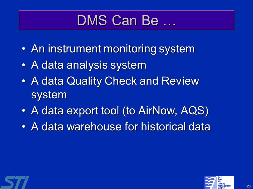 DMS Can Be … An instrument monitoring system A data analysis system