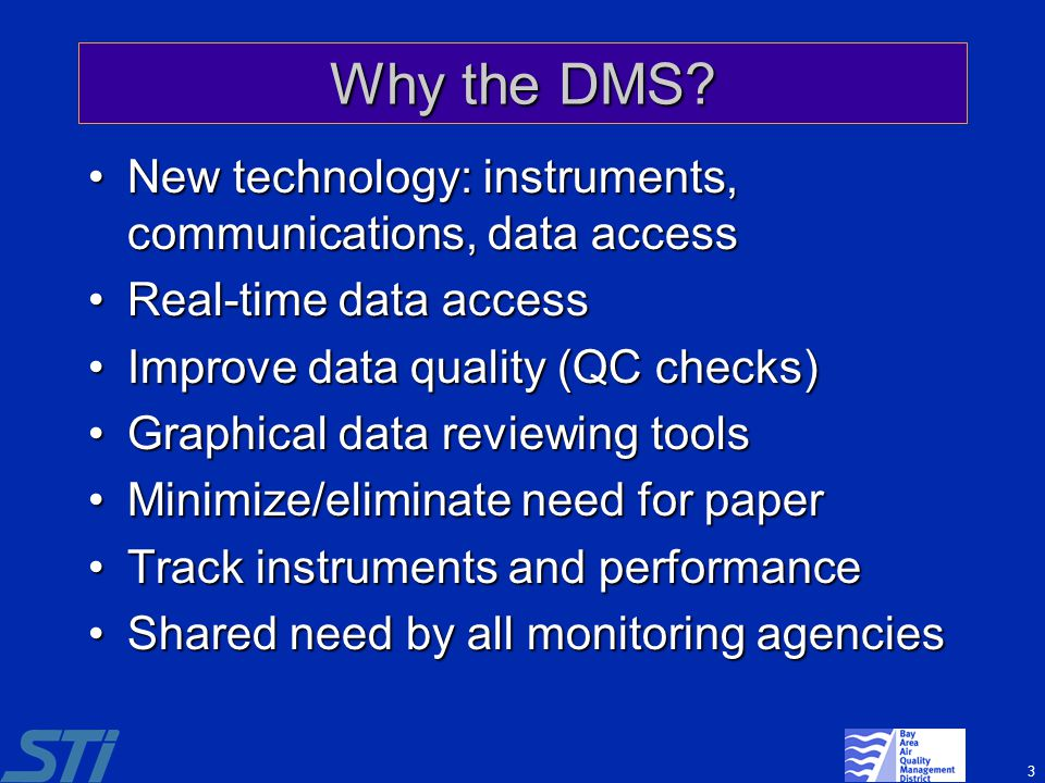 Why the DMS New technology: instruments, communications, data access