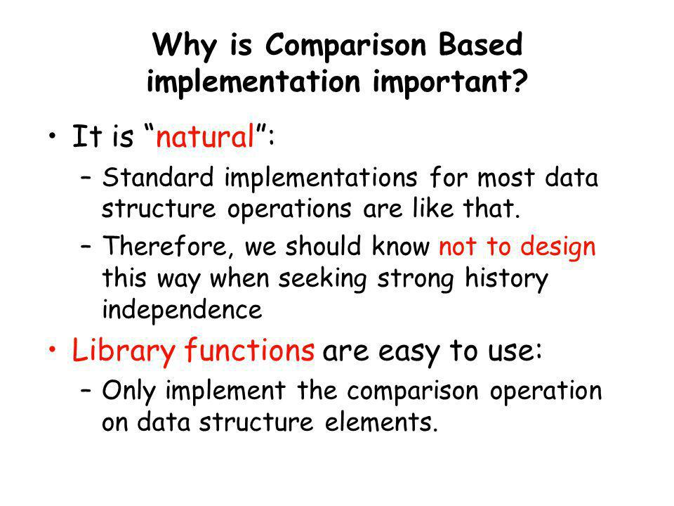 Why is Comparison Based implementation important